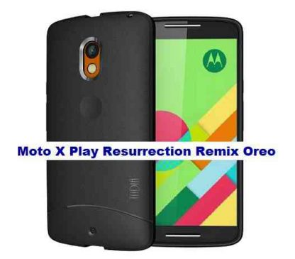 How to Install Resurrection Remix on Moto X Play based on Android 8.1 Oreo